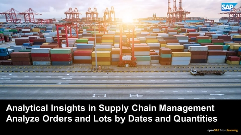 Thumbnail for entry Analytical Insights in Supply Chain Management - Analyze Orders and Lots by Dates and Quantities - SAP Business ByDesign