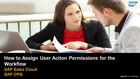 Thumbnail for entry How to Assign User Action Permissions for the Workflow - SAP CPQ