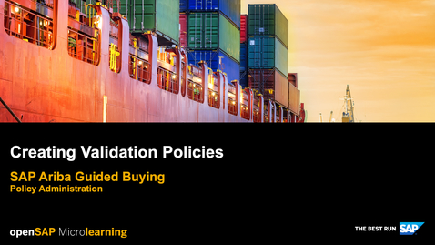 Thumbnail for entry Creating Validation Policies - SAP Ariba Guided Buying - Policy Administration