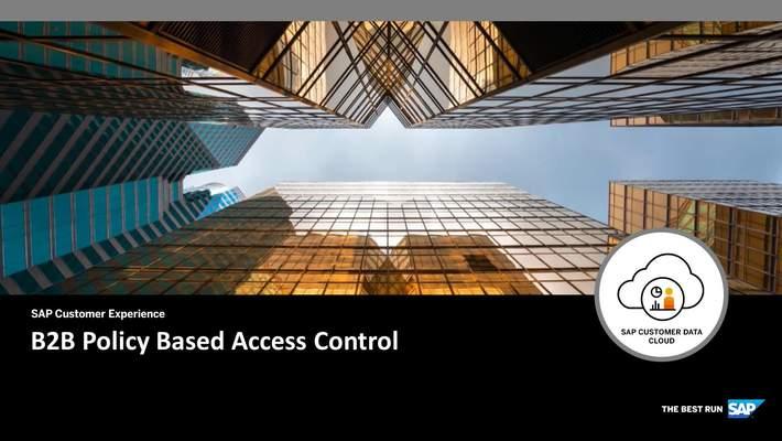 Policy Based Access Control - CIAM for B2B - SAP Customer Data Cloud