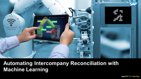 Thumbnail for entry Automating Intercompany Reconciliation with Machine Learning  - SAP S/4HANA Finance
