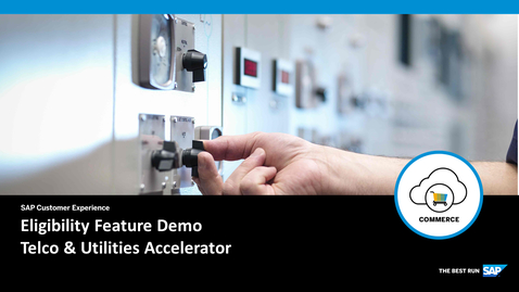 Thumbnail for entry Eligibility Feature Demo - SAP Commerce Cloud: Telco & Utilities Accelerator