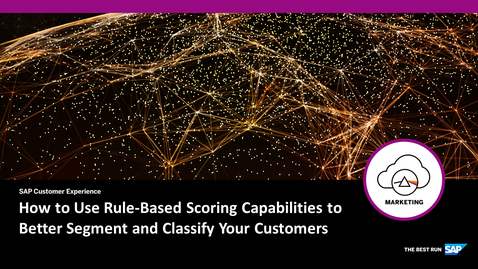 Thumbnail for entry How to Use Rule-Based Scoring Capabilities to Better Segment and Classify Your Customers - Webcast