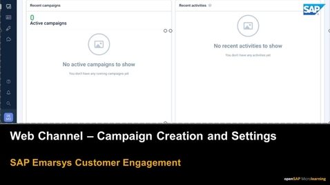 Thumbnail for entry Web Channel: Campaign Creation and Settings - SAP Emarsys Customer Engagement