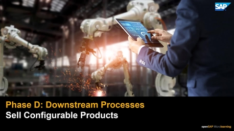 Thumbnail for entry Downstream Process: Deliver - Sell Configurable Products - PLM: Developing Products