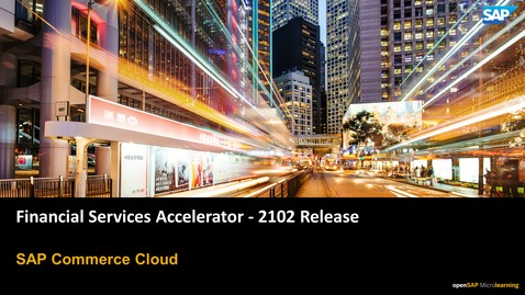 Thumbnail for entry Financial Services Accelerator - 2102 Release - SAP Commerce Cloud