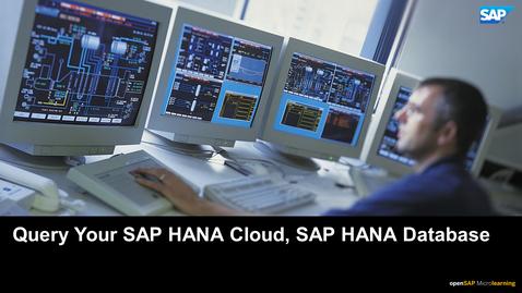 Thumbnail for entry Tutorial 6: Query Your SAP HANA Cloud, SAP HANA Database