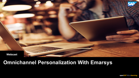 Thumbnail for entry Omnichannel Personalization With Emarsys - Webcast