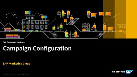 Thumbnail for entry Campaign Configuration - SAP Marketing Cloud