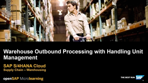 Thumbnail for entry Warehouse Outbound Processing with Handling Unit Management - SAP S/4HANA Supply Chain