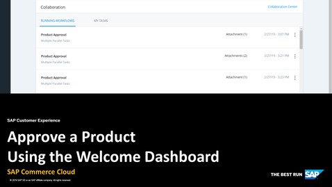 Thumbnail for entry Approve a Product Using the Welcome Dashboard - SAP Commerce Cloud