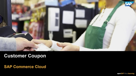 Thumbnail for entry Customer Coupons in SAP Commerce Cloud