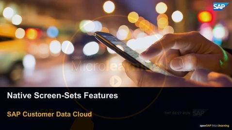Thumbnail for entry Native Mobile Screen-Sets Features - SAP Customer Data Cloud
