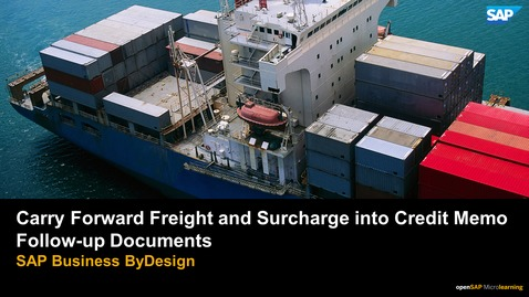 Thumbnail for entry Carry Forward Freight and Surcharge into Credit Memo Follow-up Documents - SAP Business ByDesign