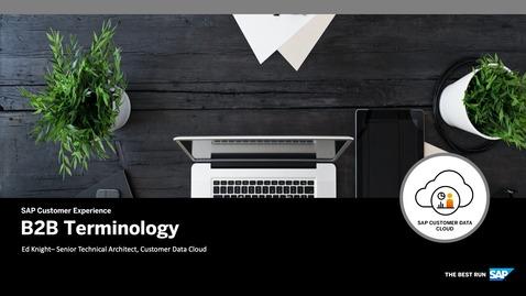 Thumbnail for entry Terminology - CIAM for B2B - SAP Customer Data Cloud