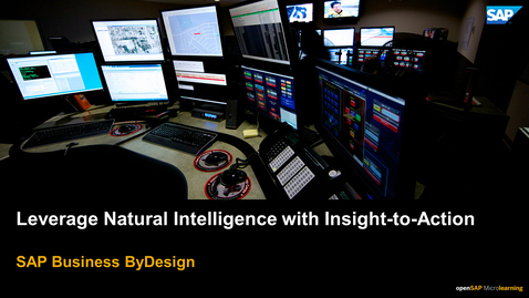 Thumbnail for entry Leverage Natural Intelligence with Insight-to-Action - SAP Business ByDesign