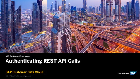 Thumbnail for entry Authenticating REST API Calls - SAP Customer Data Cloud