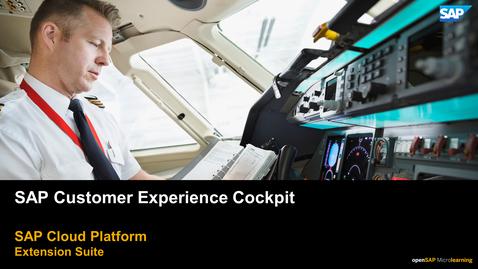 Thumbnail for entry Customer Experience Cockpit - SAP Cloud Platform Extension Suite