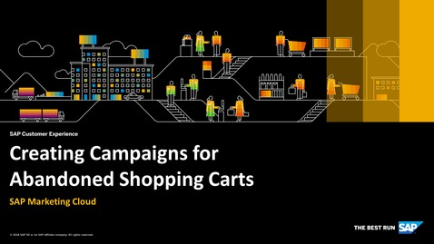 Thumbnail for entry Creating Campaigns for Abandoned Shopping Carts - SAP Marketing Cloud