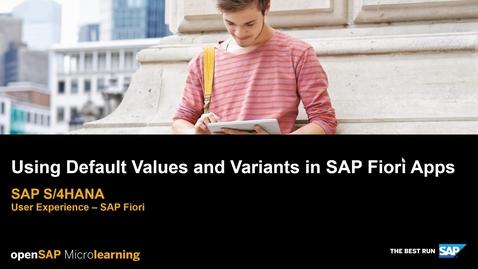 Thumbnail for entry 在 SAP Fiori 应用中使用缺省值和变式 - SAP S 4HANA 用户体验 Using Default Values and Variants in SAP Fiori Apps - SAP S/4HANA User Experience