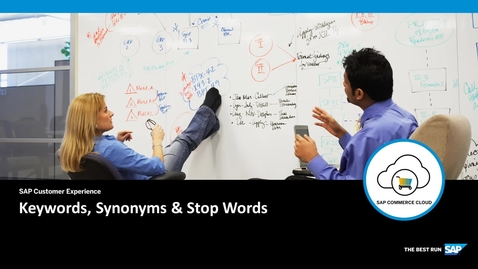 Thumbnail for entry Keywords, Synonyms & StopWords - SAP Commerce Cloud