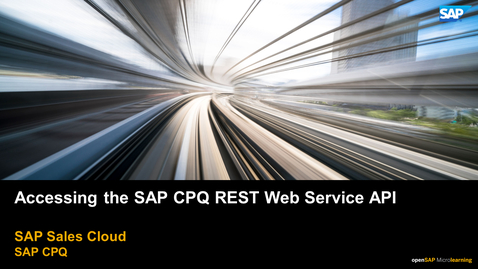 Thumbnail for entry Accessing the REST Web Service API - SAP CPQ
