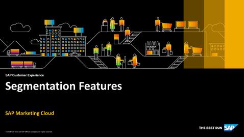 Thumbnail for entry Segmentation Features - SAP Marketing Cloud