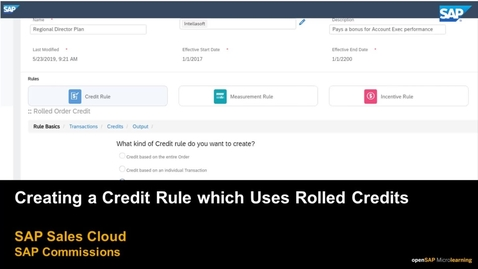 Thumbnail for entry Creating a Credit Rule which Uses Rolled Credits - SAP Commissions