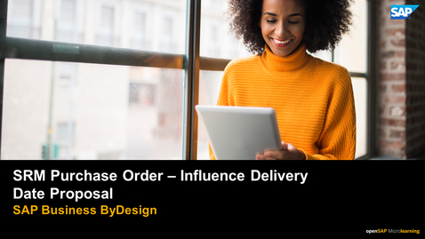 Thumbnail for entry SRM Purchase Order - Influence Delivery Date Proposal - SAP Business ByDesign