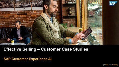 Thumbnail for entry Effective Selling - Customer Case Studies - SAP CX Solutions