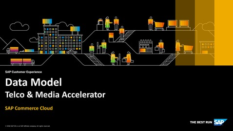 Thumbnail for entry Data Model in the Telco & Media Accelerator – SAP Commerce Cloud – Accelerators