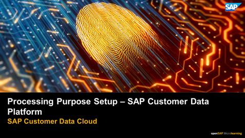 Thumbnail for entry Processing Purpose Setup - SAP Customer Data Platform