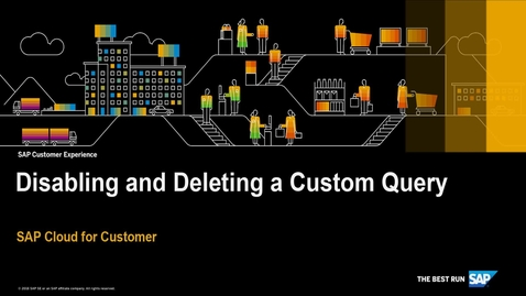 Thumbnail for entry How to Disable and Delete a Custom Query - SAP Cloud for Customer