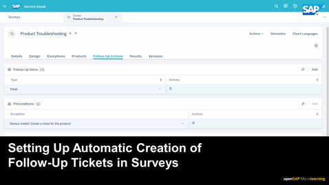 Thumbnail for entry Setting Up Automatic Creation of Follow-Up Tickets in Surveys - SAP Sales Cloud