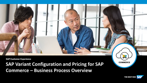 Thumbnail for entry SAP Variant Configuration and Pricing for SAP Commerce – Business Process Overview