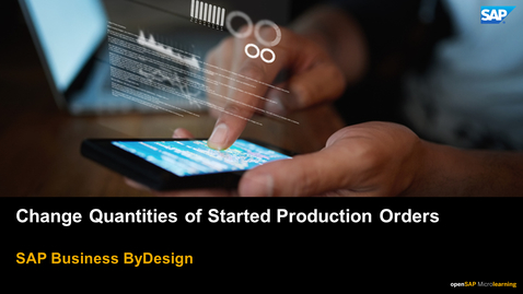 Thumbnail for entry Change Quantities of Started Production Orders - SAP Business ByDesign