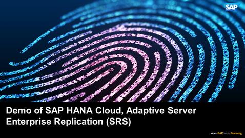 Thumbnail for entry Demo of SAP HANA Cloud, SAP Adaptive Server Enterprise Replication (SRS)