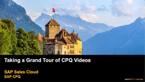 Thumbnail for entry Taking a Grand Tour of CPQ Videos - SAP CPQ