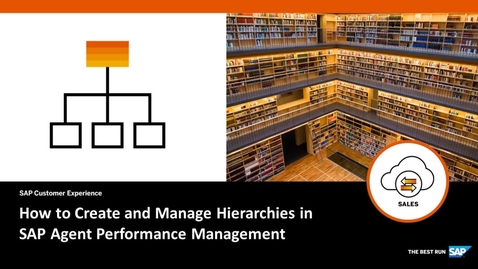 Thumbnail for entry How to Create and Manage Hierarchies in SAP Agent Performance Management