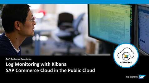 Thumbnail for entry Log Monitoring with Kibana - SAP Commerce Cloud