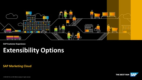 Thumbnail for entry Extensibility Options - SAP Marketing Cloud