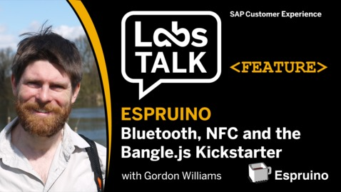 Thumbnail for entry Labs Talk - Feature: Espruino - Bluetooth, NFC and Bangle.js Kickstarter