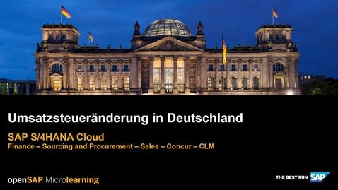 Thumbnail for entry Die Umsatzsteueränderung in Deutschland - SAP S/4HANA Finance