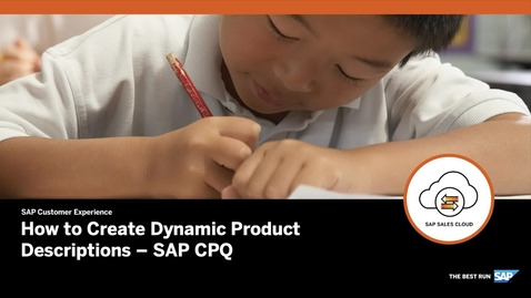 Thumbnail for entry How to Create Dynamic Product Descriptions - SAP CPQ