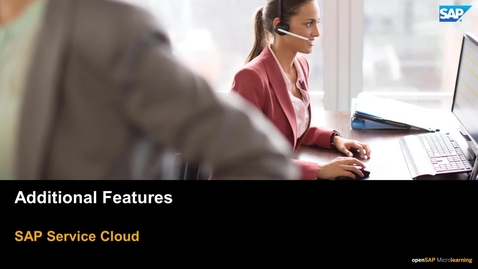 Thumbnail for entry SAP Service Cloud Additional Features