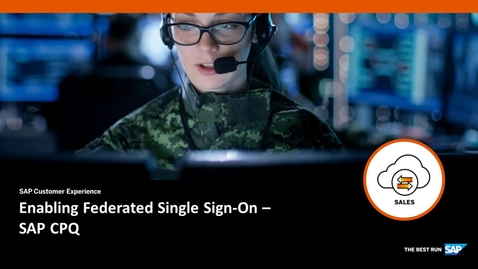 Thumbnail for entry Enabling Federated Single Sign-On - SAP CPQ
