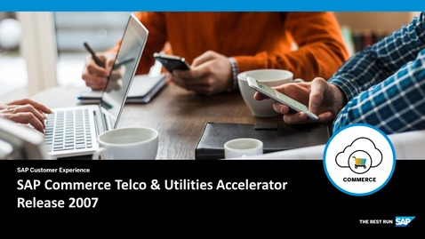 Thumbnail for entry 2007 Release: Telco and Utilities Accelerator - SAP Commerce
