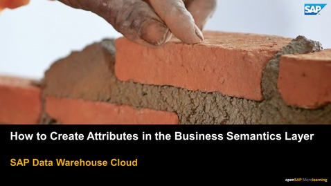 Thumbnail for entry How to Create Attributes in the Business Semantics Layer - SAP Data Warehouse Cloud