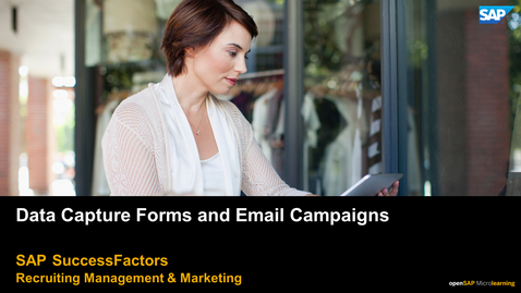Thumbnail for entry Data Capture Forms and Email Campaigns - SAP SuccessFactors Recruiting