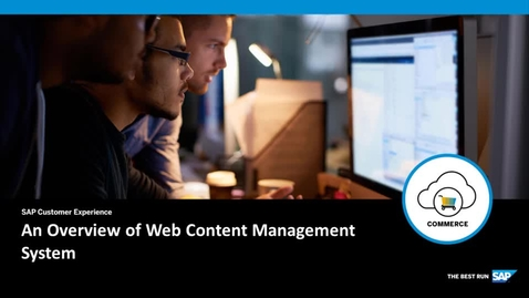 Thumbnail for entry [ARCHIVED] An overview of Web Content Management System - SAP Commerce Cloud
